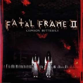 Fatal Frame II: Crimson Butter is listed (or ranked) 21 on the list The Scariest Video Games of All Time