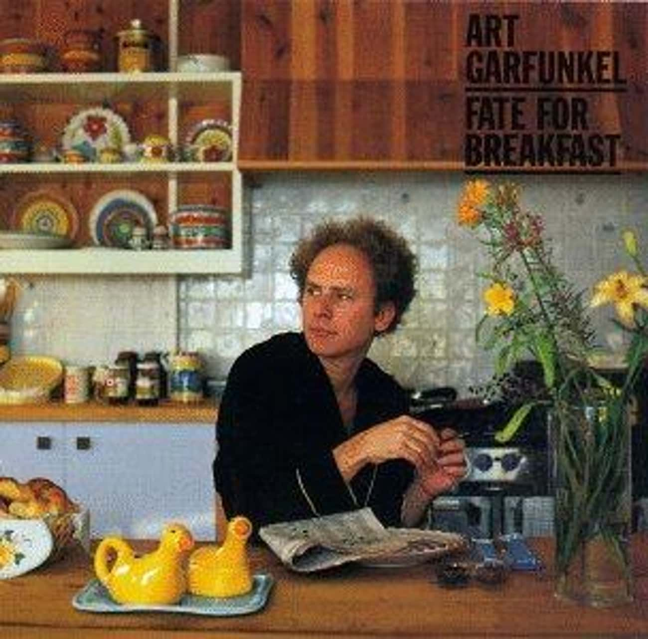 Fate for Breakfast is listed (or ranked) 3 on the list The Best Art Garfunkel Albums of All Time