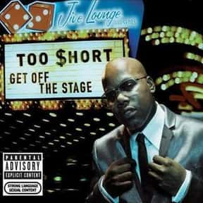 Get Off the Stage is listed (or ranked) 17 on the list The Best Too $hort Albums of All Time