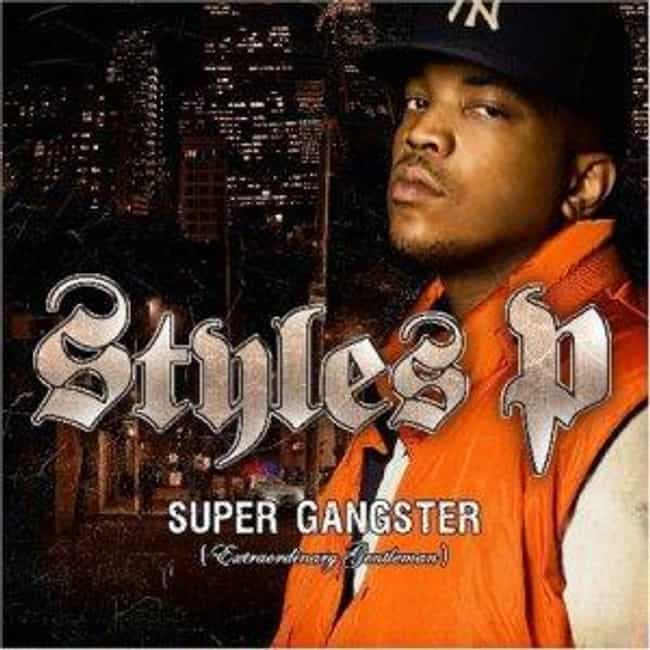 Super Gangster (Extraord... is listed (or ranked) 3 on the list The Best Styles P Albums of All Time