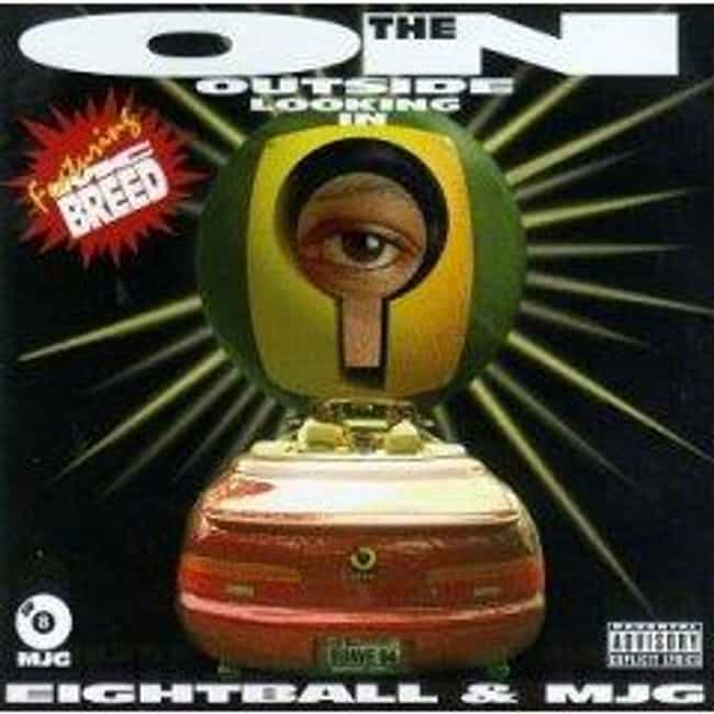 On the Outside Looking I... is listed (or ranked) 4 on the list The Best Eightball & MJG Albums of All Time