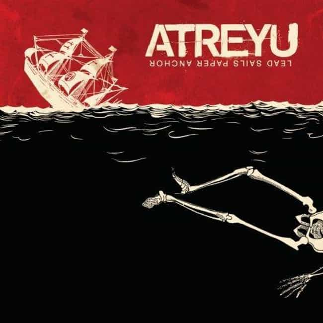 Lead Sails Paper Anchor is listed (or ranked) 3 on the list The Best Atreyu Albums of All Time
