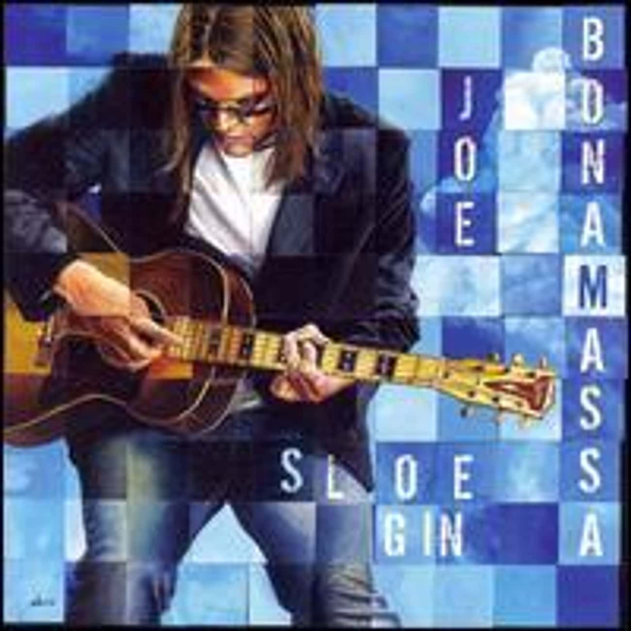Sloe Gin is listed (or ranked) 3 on the list The Best Joe Bonamassa Albums of All Time