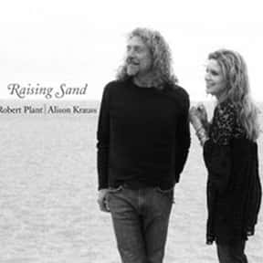 Raising Sand is listed (or ranked) 10 on the list The Best Robert Plant Albums of All Time