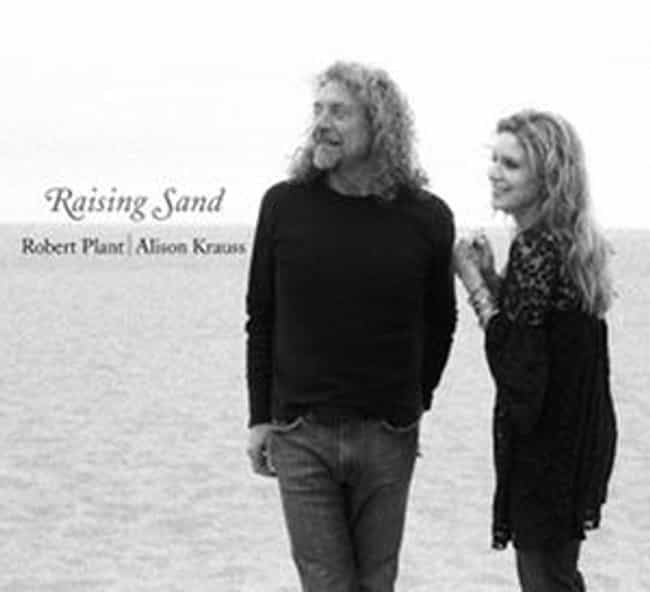 Raising Sand is listed (or ranked) 4 on the list The Best Alison Krauss Albums of All Time