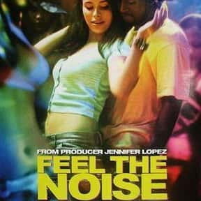 Feel the Noise is listed (or ranked) 16 on the list The Best Hip Hop Movies Of The 2000s