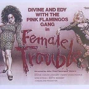 Female Trouble is listed (or ranked) 18 on the list The Best Exploitation Movies of the 1970s