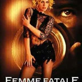 Femme Fatale is listed (or ranked) 15 on the list The Best Steamy Thriller Movies, Ranked