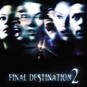 Final Destination 2 is listed (or ranked) 16 on the list Horror Movie Set-Ups You'd Least Like to Be Trapped In