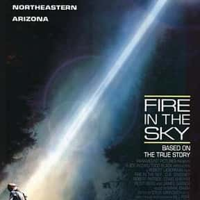Fire in the Sky is listed (or ranked) 14 on the list The Best Movies About UFOs