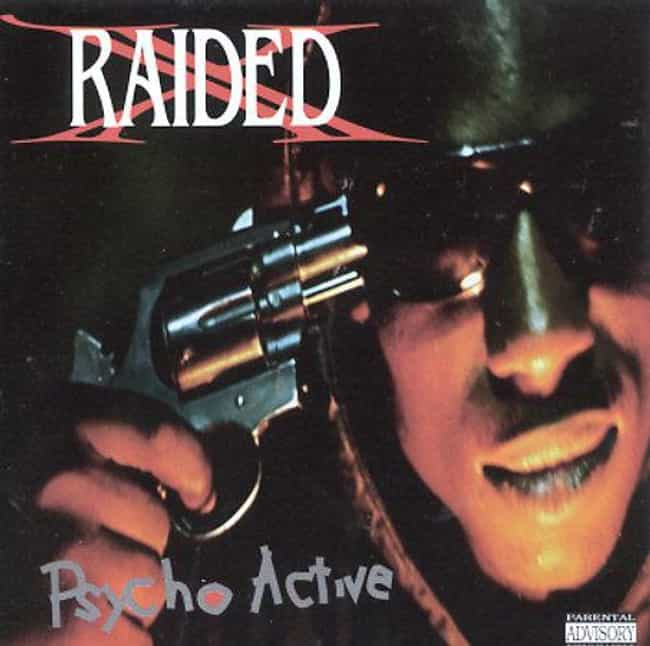 Psycho Active is listed (or ranked) 3 on the list The Best X-Raided Albums of All Time