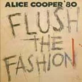 Flush the Fashion is listed (or ranked) 19 on the list The Best Alice Cooper Albums of All Time