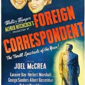 Foreign Correspondent is listed (or ranked) 2 on the list The Best Spy Movies of the 1940s