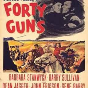 Forty Guns is listed (or ranked) 23 on the list The Best Western Movies of the 1950s