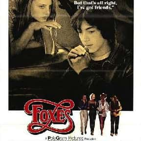 Foxes is listed (or ranked) 25 on the list The Best Teen Movies ofthe 1970s