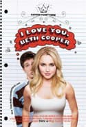 I Love You, Beth Cooper is listed (or ranked) 26 on the list The Funniest Comedy Movies About High School