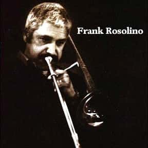 Frank Rosolino is listed (or ranked) 6 on the list The Greatest Trombonists of All Time