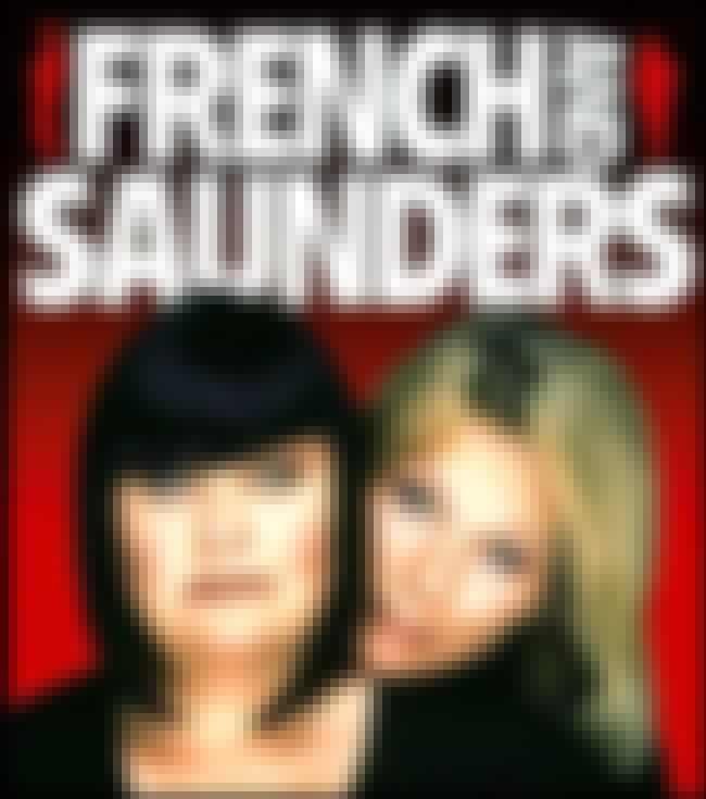 French & Saunders is listed (or ranked) 2 on the list Dawn French Shows and TV Series