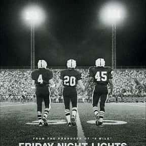 Friday Night Lights is listed (or ranked) 23 on the list The 30+ Greatest Sports Drama Movies of All Time