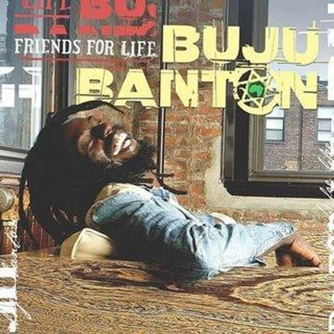 Friends for Life is listed (or ranked) 4 on the list The Best Buju Banton Albums of All Time
