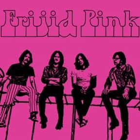 Frijid Pink is listed (or ranked) 20 on the list The Best Psychedelic Rock Bands