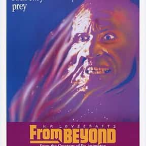 From Beyond is listed (or ranked) 15 on the list The Best Horror Movies About Evil Experiments