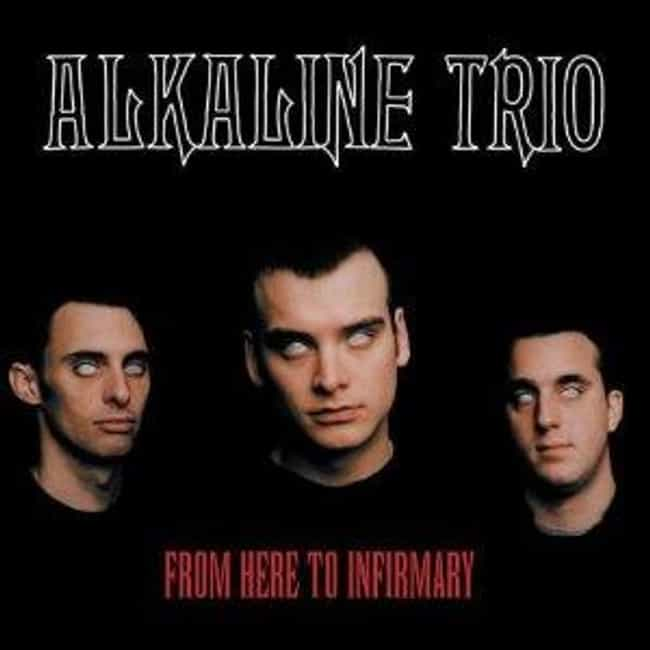 From Here to Infirmary ... is listed (or ranked) 2 on the list The Best Alkaline Trio Albums of All Time