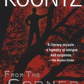 From the Corner of His Eye is listed (or ranked) 12 on the list The Best Dean Koontz Books of All Time