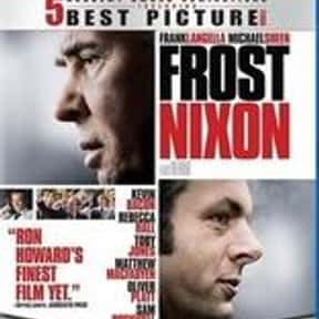 Frost/Nixon is listed (or ranked) 15 on the list The Best Political Drama Movies, Ranked