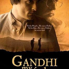 Gandhi, My Father is listed (or ranked) 4 on the list The Best Movies About Gandhi, Ranked