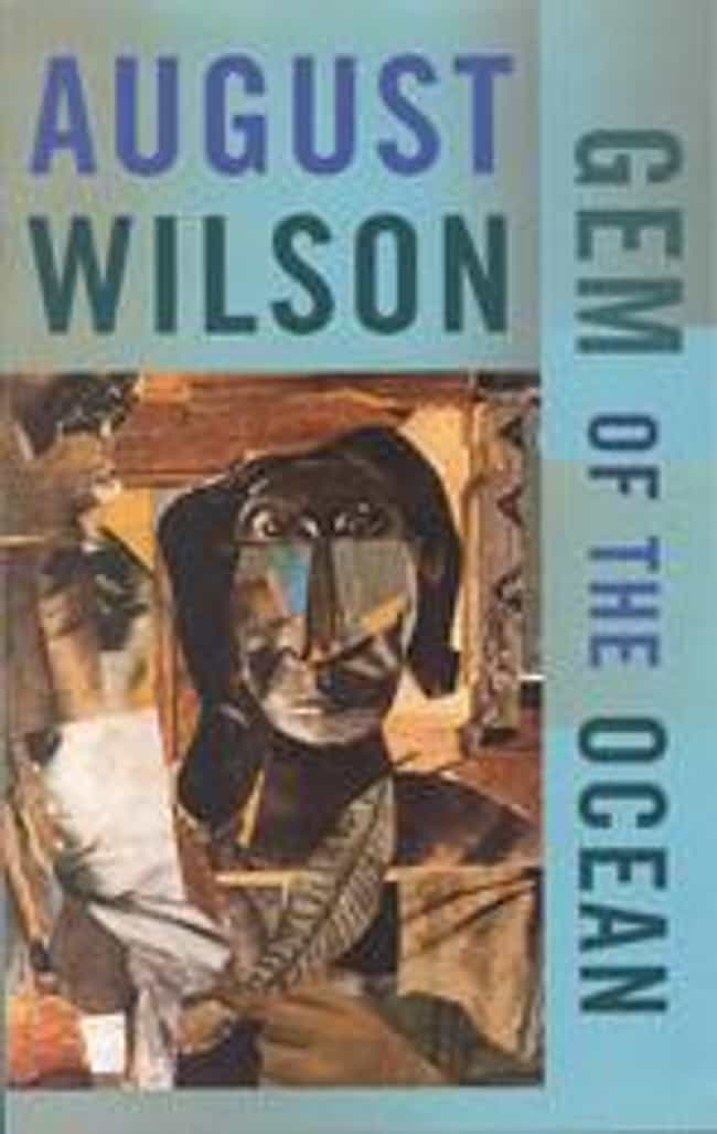 Gem of the Ocean is listed (or ranked) 2 on the list August Wilson Plays List