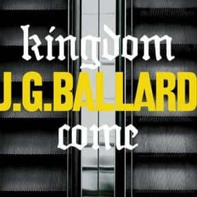 Kingdom Come is listed (or ranked) 13 on the list The Best J. G. Ballard Books