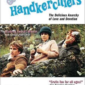 Get Out Your Handkerchiefs is listed (or ranked) 24 on the list The Best '70s Romantic Comedies Ranked