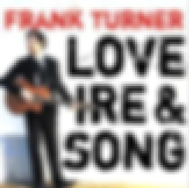 Love Ire & Song is listed (or ranked) 2 on the list The Best Frank Turner Albums of All Time