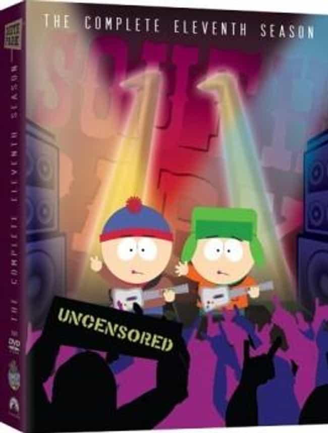 South Park - Season 11 is listed (or ranked) 4 on the list The Best Seasons of South Park