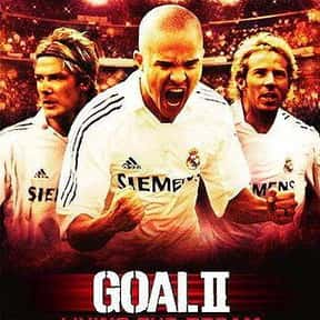Goal II: Living the Dream is listed (or ranked) 9 on the list The Best Soccer Movies
