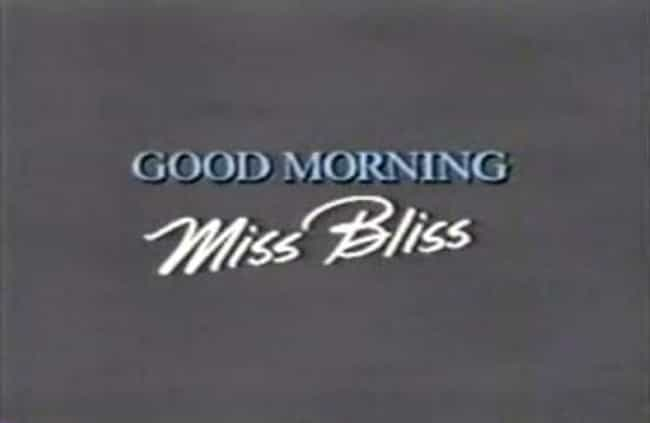 Good Morning, Miss Bliss is listed (or ranked) 4 on the list TV Shows Produced By Peter Engel
