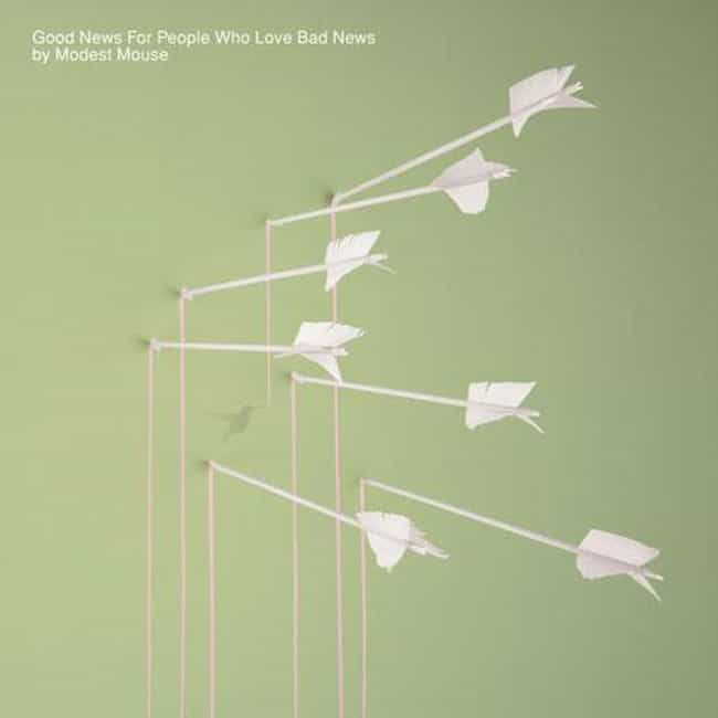 Good News for People Who Love ... is listed (or ranked) 3 on the list The Best Modest Mouse Albums List
