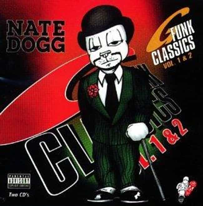 G-Funk Classics, Vol. 1 & 2 is listed (or ranked) 3 on the list The Best Nate Dogg Albums of All Time