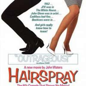 Hairspray is listed (or ranked) 4 on the list The Best Campy Comedy Movies, Ranked