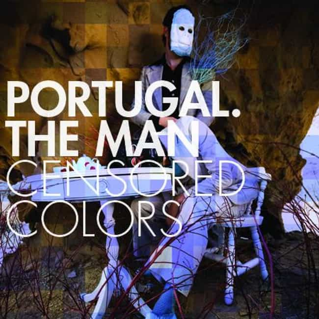 Censored Colors is listed (or ranked) 4 on the list The Best Portugal. The Man Albums of All Time