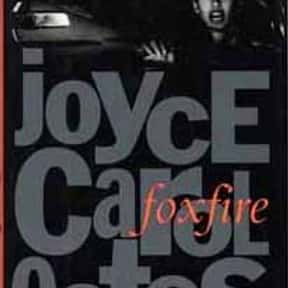 Foxfire: Confessions of a Girl is listed (or ranked) 12 on the list The Best Joyce Carol Oates Books