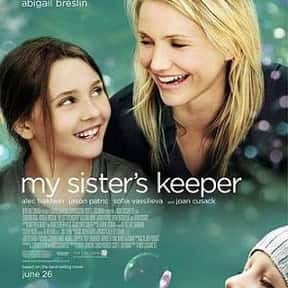 My Sister's Keeper is listed (or ranked) 5 on the list The Best Dramas About Relationships Between Sisters
