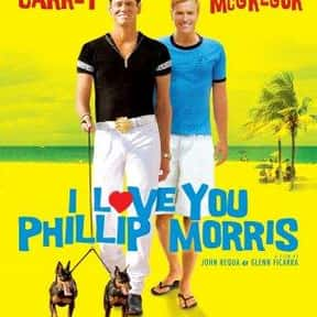 I Love You Phillip Morris is listed (or ranked) 15 on the list The Best LGBTQ+ Comedy Movies