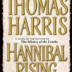 Hannibal Rising is listed (or ranked) 19 on the list The Best Novels About Sociopaths
