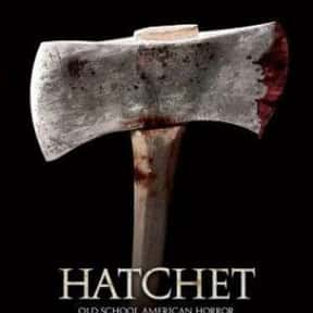Hatchet is listed (or ranked) 24 on the list The Scariest Cabin Horror Movies