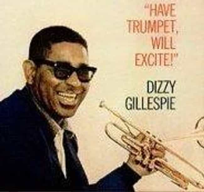 Have Trumpet, Will Excite! is listed (or ranked) 3 on the list The Best Dizzy Gillespie Albums of All Time