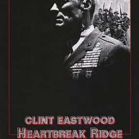 Heartbreak Ridge is listed (or ranked) 12 on the list The Best Movies Starring Clint Eastwood