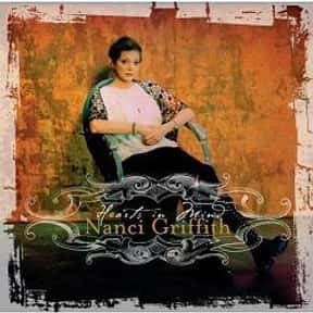 Hearts in Mind is listed (or ranked) 12 on the list The Best Nanci Griffith Albums of All Time