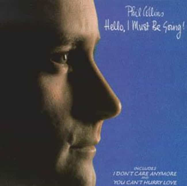 Hello, I Must Be Going! is listed (or ranked) 4 on the list The Best Phil Collins Albums of All Time